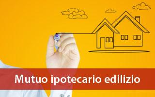 mutuo ipotecario edilizio